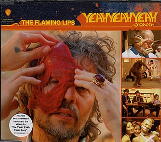 The Yeah Yeah Yeah Song (With All Your Power) 2006 single by The Flaming Lips