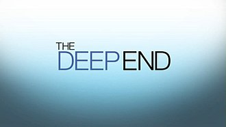 The Deep End (TV series) - The Deep End title card from the pilot episode of the show.