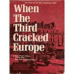 Book cover When the Third Cracked Europe: The Story of Patton's Incredible Army