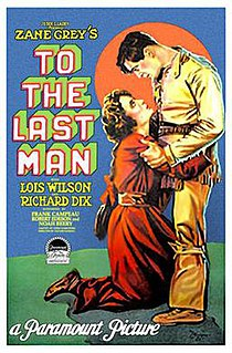 <i>To the Last Man</i> (1923 film) 1923 film by Victor Fleming