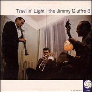 Trav'lin' Light (Jimmy Giuffre 3 album) - Image: Trav'lin' Light (Jimmy Giuffre 3 album)