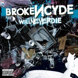 Will Never Die - Image: Will Never Die (Brokencyde album cover art)