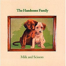Artist THE HANDSOME FAMILY album MILK AND SCISSORS.jpg