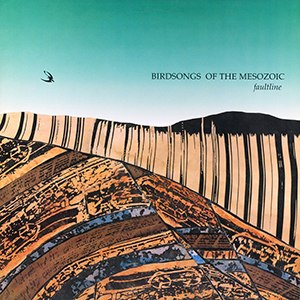 Faultline (album) - Image: Birdsongs of the Mesozoic Faultline