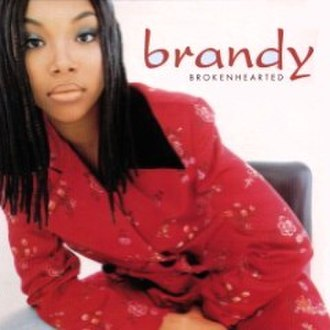 Brokenhearted (Brandy song) - Image: Brandy Brokenhearted