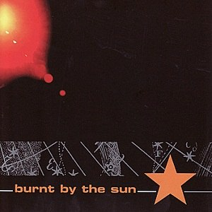 Burnt by the Sun (EP) - Image: Burnt by the Sun EP