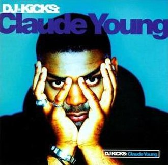 DJ-Kicks: Claude Young - Image: DJ Kicks Claude Young