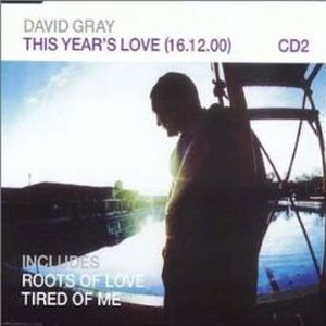 This Year's Love (song) - Image: David Gray This Years Love CD2