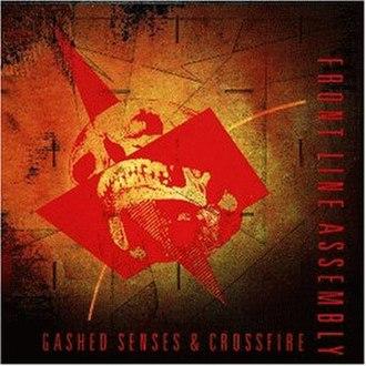 Gashed Senses & Crossfire - Image: Front Line Assembly Gashed Senses and Crossfire