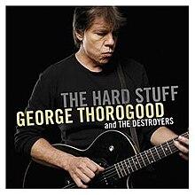 George Thorogood - Hard Stuff.jpg