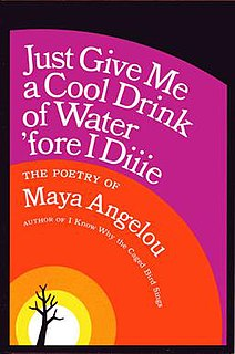 <i>Just Give Me a Cool Drink of Water fore I Diiie</i> book by Maya Angelou