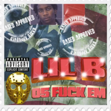 Lil B - 05 Fuck Em based cover rare.png