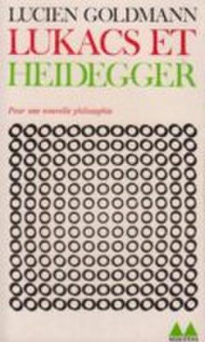 Lukacs and Heidegger: Towards a New Philosophy - Image: Lukacs and Heidegger, French edition