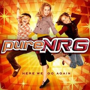 Here We Go Again (pureNRG album) - Image: Pure NRG Here We Go Again