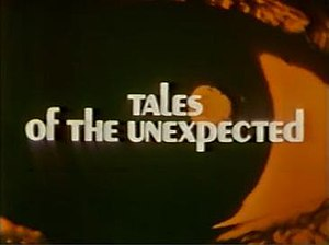 "Quinn Martin's Tales of the Unexpected - Title card with text ""Tales of the Unexpected"". A card with the text ""Quinn Martin's"" immediately preceded it during the opening credits."
