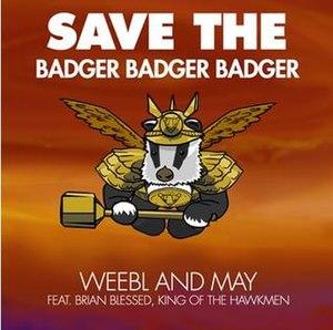 Save the Badger Badger Badger - Image: Save the badger badger