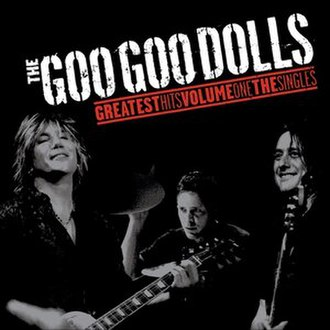 Greatest Hits Volume One: The Singles - Image: The Goo Goo Dolls Greatest Hits Volume One The Singles