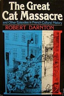 <i>The Great Cat Massacre</i> book by Robert Darnton
