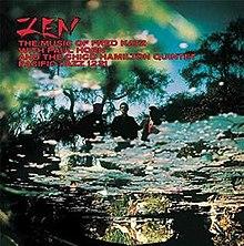 Zen: The Music of Fred Katz httpsuploadwikimediaorgwikipediaenthumb9