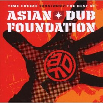 Time Freeze: The Best of Asian Dub Foundation - Image: ADF Time Freeze 1995 2007