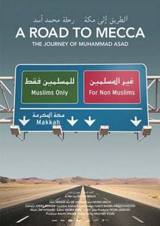 <i>A Road to Mecca - The Journey of Muhammad Asad</i> 2008 film by Georg Misch