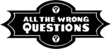 All the Wrong Questions Logo.png