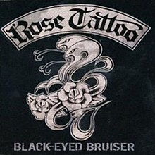 Black Eyed Bruiser by Rose Tattoo.jpg
