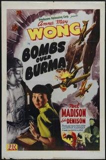 <i>Bombs Over Burma</i> 1943 film by Joseph H. Lewis