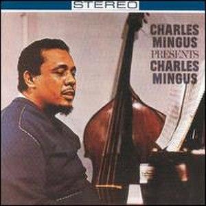 Charles Mingus Presents Charles Mingus - Image: Charles Mingus Presents Charles Mingus