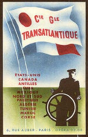 Compagnie Générale Transatlantique - Advertisement, circa 1937