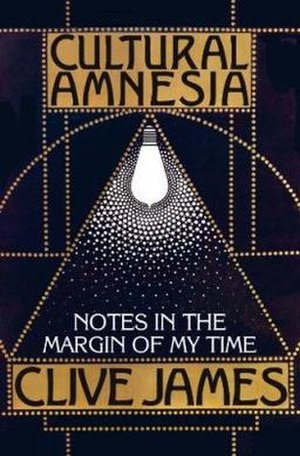 Cultural Amnesia (book) - First edition (UK)