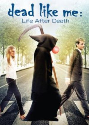Dead like Me: Life After Death - Image: Dead Like Me Life After Deathposter