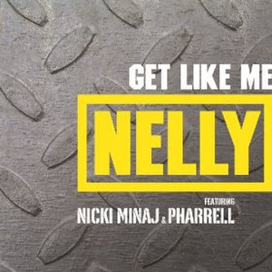 Get Like Me (Nelly song) - Image: Get Like Me Nelly