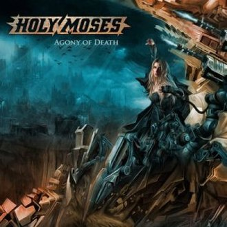 Agony of Death - Image: Holy Moses Agony of Death