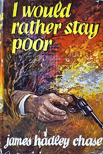 <i>I Would Rather Stay Poor</i> book by James Hadley Chase