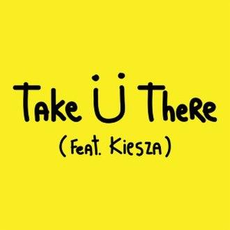 Take Ü There - Image: Jack U Take U There