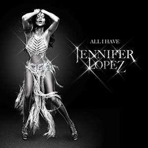 Jennifer Lopez: All I Have - Image: Jennifer Lopez All I Have (Official Poster)