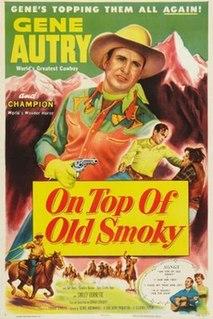 <i>On Top of Old Smoky</i> (film) 1953 film by George Archainbaud