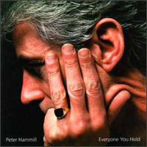 Everyone You Hold - Image: Peter Hammill Everyone You Hold