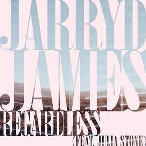 Regardless (Jarryd James song) - Image: Regardless Jarryd James and Julia Stone cover art