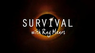 <i>Survival with Ray Mears</i>