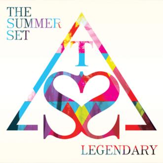 Legendary (The Summer Set album) - Image: The Summer Set Legendary Album Artwork