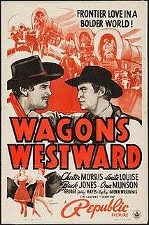 <i>Wagons Westward</i> 1940 film by Lew Landers