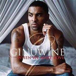 When We Make Love (Ginuwine song) - Image: When We Make Love (Ginuwine song)
