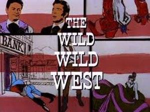 The Wild Wild West - The Wild Wild West titlecard