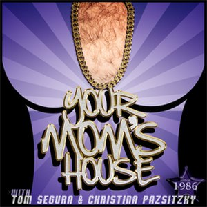 Your Mom's House