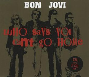 Who Says You Can't Go Home - Image: Bon Jovi Who Says You Cant 360290