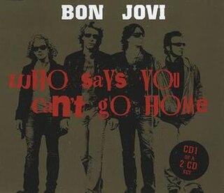 Who Says You Cant Go Home 2006 single by Bon Jovi