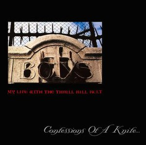 Confessions of a Knife... - Image: Confessions Of A Knife... by My Life With The Thrill Kill Kult 1990