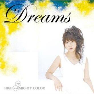 Dreams (High and Mighty Color song) - Image: Dreams (High and Mighty Color single cover art)